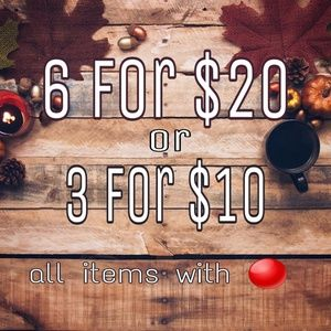 6 for $20 or 3 for $10 All items with 🔴